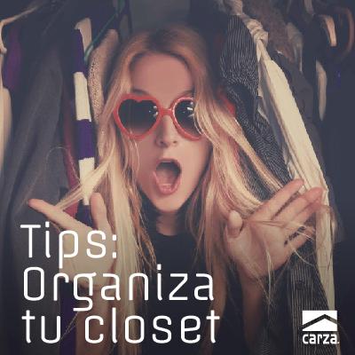 7 Tips para organizar tu clóset